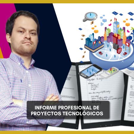 Especialización: Informe Profesional de Proyectos Tecnológicos IPPT
