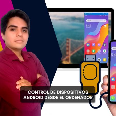 Control y visualización de dispositivo Android desde el ordenador